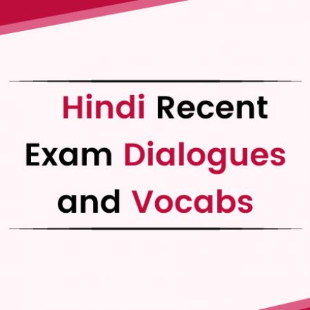 Hindi Recent Exam Dialogues and Vocabs