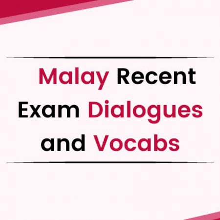 Malay Recent Exam Dialogues and Vocabs