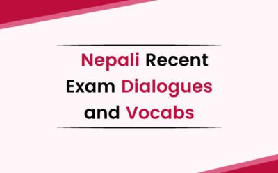 Nepali Recent Exam Dialogues and Vocabs