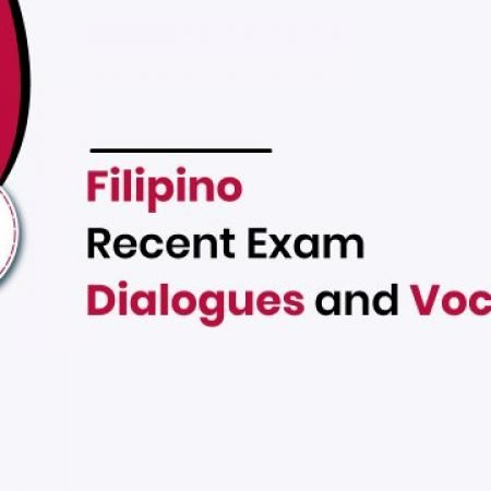 Filipino Recent Exam Dialogues and Vocabs